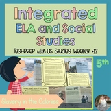 Integrated ELA FSA Practice with Social Studies; Slavery in the Colonies