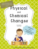 Integrated Science and Close Reading Unit on Physical and Chemical Changes