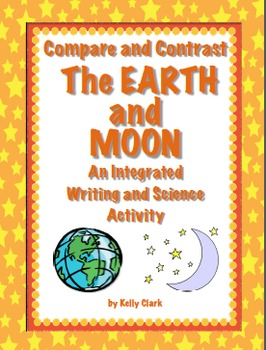 Integrated Science and Writing~Compare and Contrast Earth and Moon {CC Aligned}