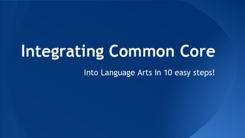 Integrating Common Core in 10 Easy Steps