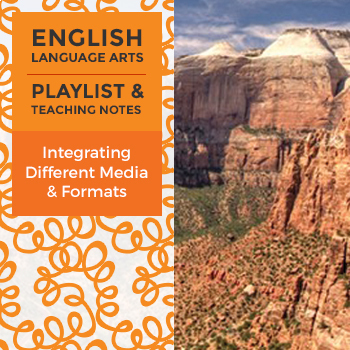 Integrating Different Media and Formats - Playlist and Teaching Notes