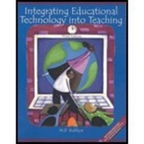 Integrating Educational Technology into Teaching Third Edition