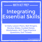 Integrating Essential Skills Unit - Math ACT Prep - Lesson Plans and Resources