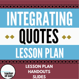 Integrating Quotes Lesson