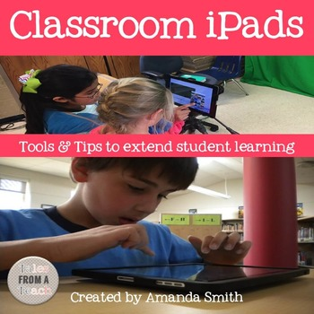 Classroom iPads: Tools & Tips to Extend Student Learning