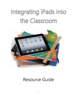 Integrating iPads into the Classroom Resource Guide