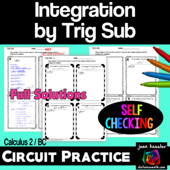 Integration by Trig Substitution Circuit Style Practice  AP Calc BC Calculus 2