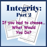 Integrity: What Would You Do? PART 2