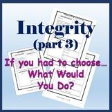 Integrity: What Would You Do? Part 3