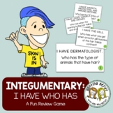 "Integumentary system - Human Body ""I Have . . . Who Has?"" Game/Activity"