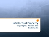 Intellectual Property - Copyrights, Patents, and Trademarks