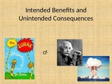 Intended Benefits and Uninteded Consequences of Technology