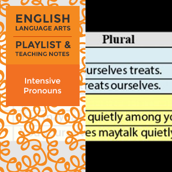 Intensive Pronouns - Playlist and Teaching Notes