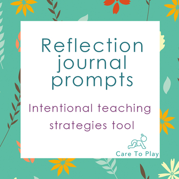 Reflection Journal: Quality Improvement Plan/ Intentional teaching strategies