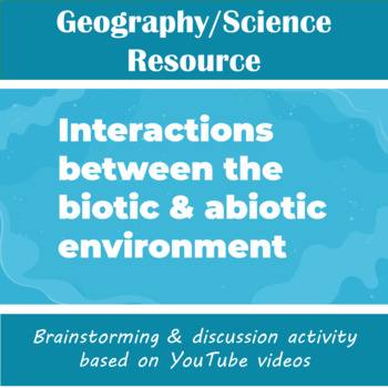 Interactions between the Biotic and Abiotic Environment