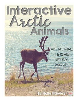 Interactive Arctic Animal Packet- a biome and animal study