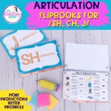 Interactive Articulation Flipbooks: /sh, ch, dj/ Editable slides INCLUDED!