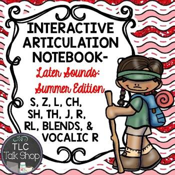 Interactive Articulation Notebook- Later Sounds: Summer Edition