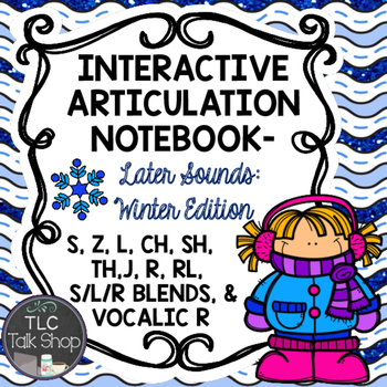 Interactive Articulation Notebooks- Later Sounds: Winter Edition