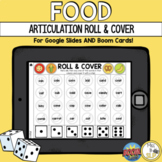 Interactive Articulation Roll & Cover: Food (BOOM Cards+Google Slides)