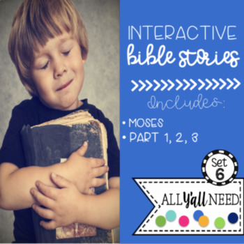 Interactive Bible Stories, Set 6: Moses Parts 1, 2, & 3