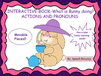 """WHAT IS BUNNY DOING?"" INTERACTIVE BOOK- ACTIONS, PRONOUNS, WH Questions"