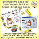 Interactive Book for Core Vocab: Trick or Treat - Print and Boom