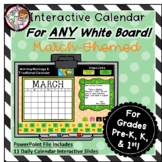 Interactive Calendar for Pre-K, K, 1st - March- Works on A