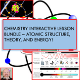 Interactive Chemistry Lesson Bundle - Atomic Structure, Theory, and Energy!