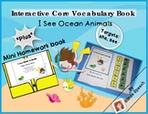 Core Vocabulary Interactive Book: I See Ocean Animals