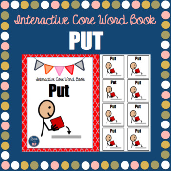 Interactive Core Word Book- PUT