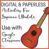 Interactive, Digital Soprano Ukulele Activities to use with Google Classroom