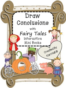 Interactive Draw Conclusions with Well Known Fairy Tales - mini books