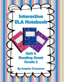 Interactive ELA Notebook for Reading Street, Grade 2, Unit 6