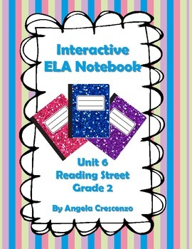 Interactive ELA Notebook for Reading Street, Grade 2, Unit 6