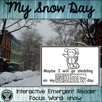 My Snow Day:  Interactive Emergent Reader for the Sight Wo