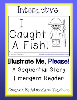 """Emergent Reader """"I Caught a Fish!"""" An Interactive Sequenti"""