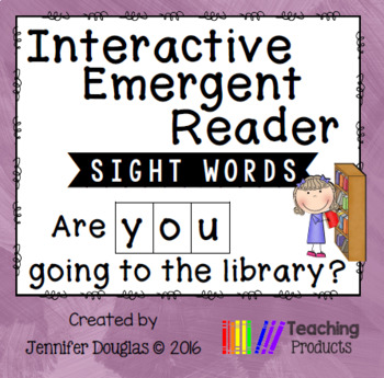 Interactive Emergent Sight Word Reader - are YOU going to the library