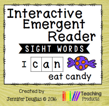 Interactive Emergent Sight Word Reader - i CAN eat candy