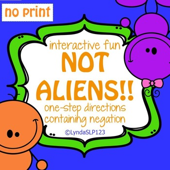 Interactive Fun: Not Aliens (NO PRINT) targeting negation in directions