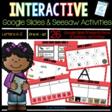 Interactive Google Slides & Seesaw Activities: Letters A-Z