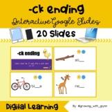 Interactive Google Slides: -ck Ending (Digital learning/Di