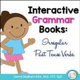 Interactive Grammar Book: Irregular Past Tense Verbs