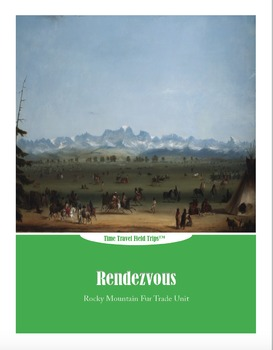 Interactive History Lesson: Experience a Rendezvous thru Primary Sources & Games