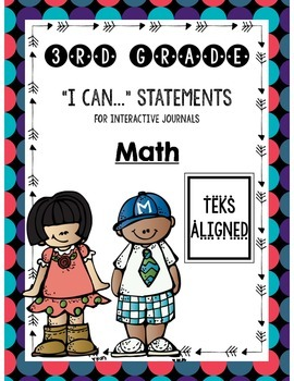 "Interactive Journal ""I Can"" Statements **3rd Grade Math TEKS**"