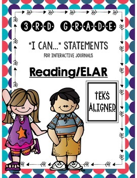 "Interactive Journal ""I Can"" Statements **3rd Grade ELAR TEKS**"