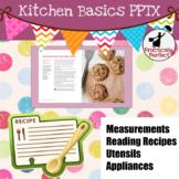 Interactive Kitchen Basics PowerPoint, utensils, recipes, measurements, etc.