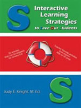 Interactive Learning Strategies to Save Our Students by Judy E. Knight, M. Ed.