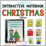 Interactive Self Regulation & Mindful CHRISTMAS Notebook