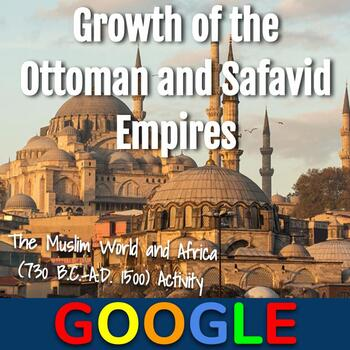 Interactive Map: Growth of the Ottoman and Safavid Empires